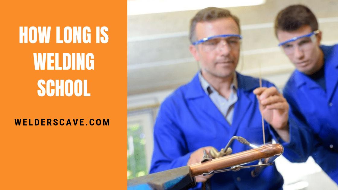 How Long Is Welding School