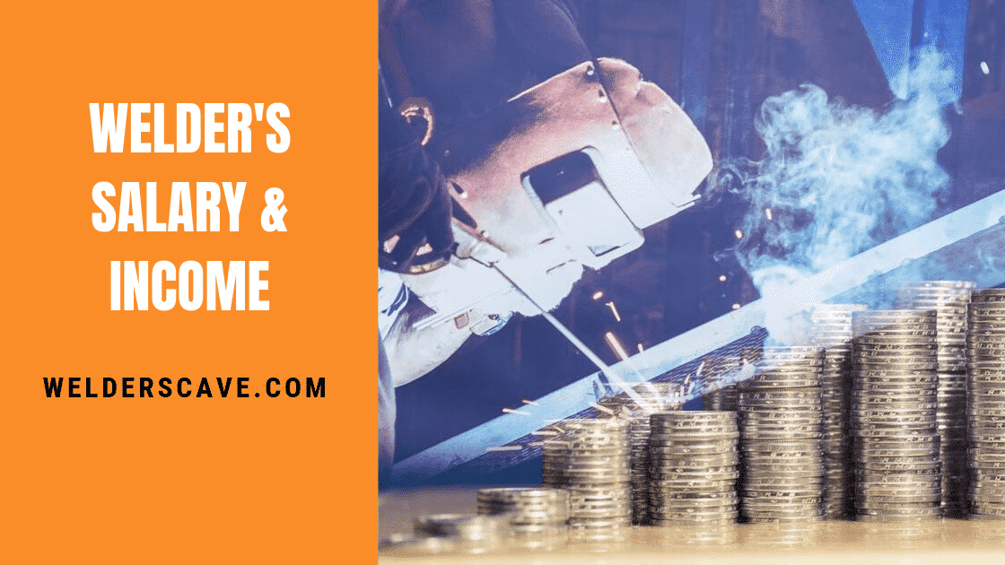 How Much Do Welders Make A Year In USA – Guide 2019