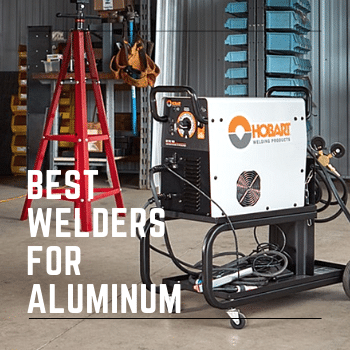 Best Welders for Aluminum