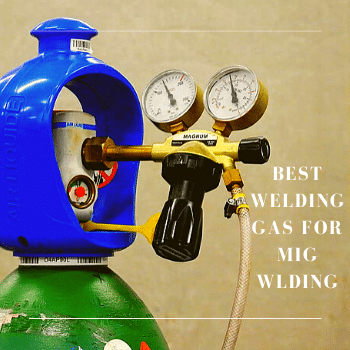 Best Welding Gas For MIG