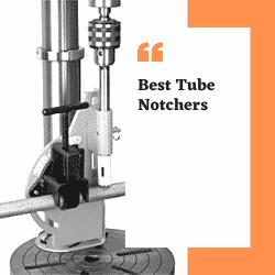 Best Tube Notchers
