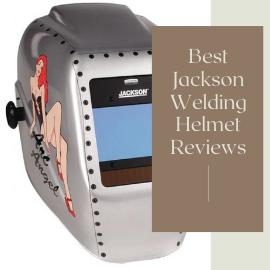 Best Jackson Welding Helmet Reviews