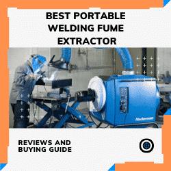 Best Portable Welding Fume Extractor