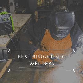 Best Budget MIG Welders