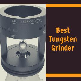 Best Tungsten Grinder