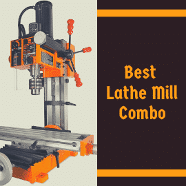 Best Lathe Mill Combo