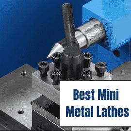 Best Mini Metal Lathes