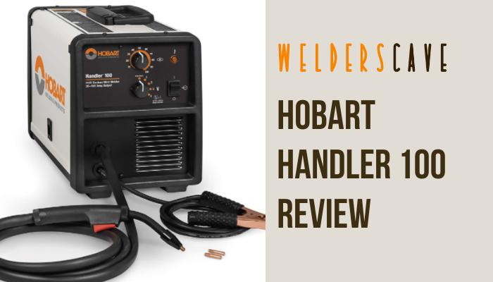 Hobart Handler 100 Review