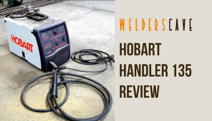 Hobart Handler 135 Review