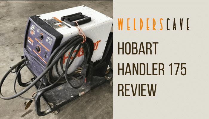 Hobart Handler 175 Review