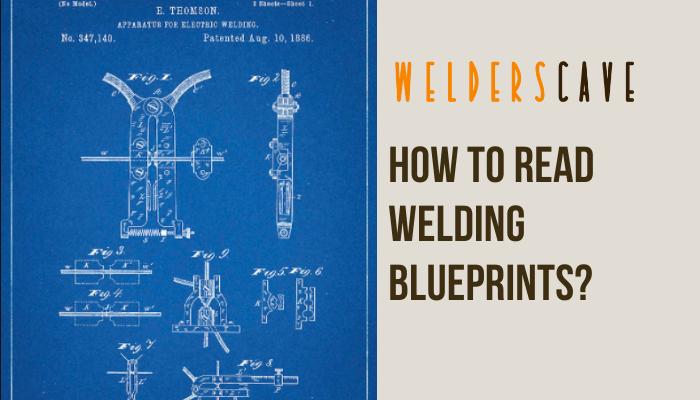 How to Read Welding Blueprints?