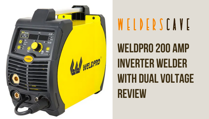 Weldpro 200 Amp Inverter Welder with Dual Voltage Review 2021