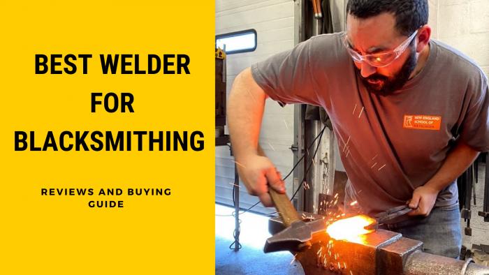 Best Welder For Blacksmithing